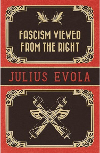 Julius Evola Fascism Viewed from the Right